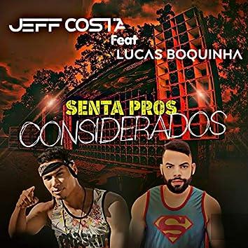 Senta pros Considerados (feat. Lucas Boquinha)