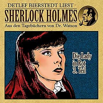 Die Lady in Rot 3. Teil (Sherlock Holmes: Aus den Tagebüchern von Dr. Watson)