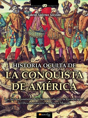 Historia oculta de la conquista de América eBook: Sánchez Sorondo, Gabriel: Amazon.es: Tienda Kindle