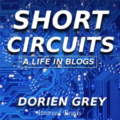 Short Circuits: A Life in Blogs, Volume I audiobook cover art
