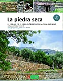 La piedra seca: Un recorrido por el mundo, allí donde la sencilla piedra hace paisaje: 5 (Saber Hacer)