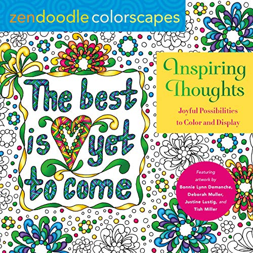 Zendoodle Colorscapes: Inspiring Thoughts: Joyful Possibilities to Color and Display