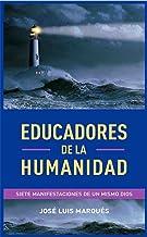 Educadores de la Humanidad: Siete manifestaciones de un mismo Dios (Spanish Edition)