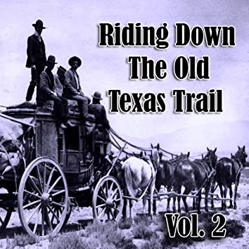 Riding Down the Old Texas Trail, Vol. 2