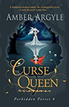 Curse Queen: A warrior enchantress. An unrequited love. A new kind of fairytale . . .: 4