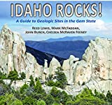 Idaho Rocks!: A Guide to Geologic Sites in the Gem State
