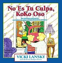No Es Tu Culpa, Koko Oso: It's Not Your Fault, Koko Bear (Lansky, Vicki) (Spanish Edition)