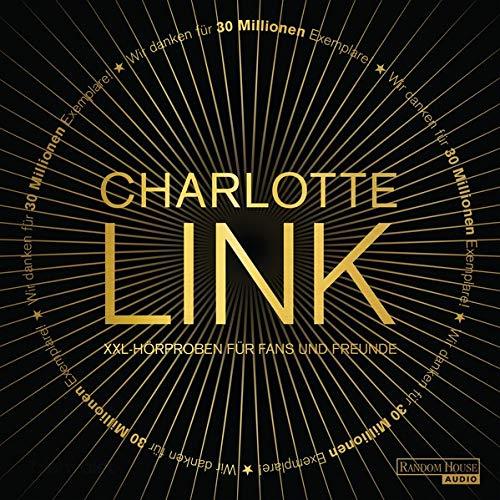 Couverture de Charlotte Link - Gratis XXL-Hörproben für Fans und Freunde