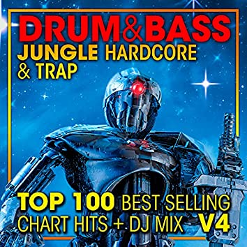 Drum & Bass, Jungle Hardcore and Trap Top 100 Best Selling Chart Hits + DJ Mix V4