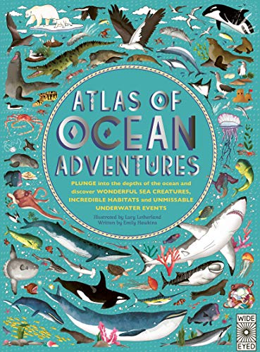 Hawkins, E: Atlas of Ocean Adventures: A Collection of Natural Wonders, Marine Marvels and Undersea Antics from Across the Globe