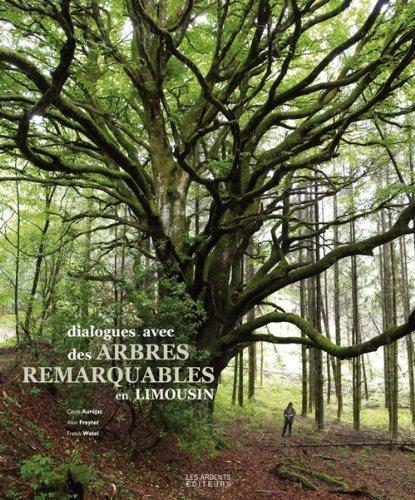 Dialogues avec des arbres remarquables en Limousin