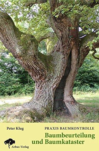 Praxis Baumkontrolle - Baumbeurteilung und Baumkataster