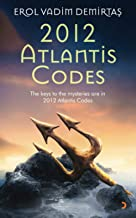 2012 Atlantis Codes: The keys to the mysteries are in 2012 Atlantis Codes