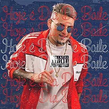 Hoje É Dia de Baile (feat. Mc WM, MC WM & MC Leozinho ZS)