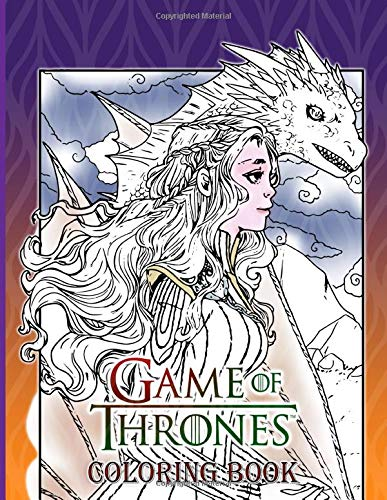 Game Of Thrones Coloring Book: Creative Coloring Books For Adults, Teenagers! (Unofficial Book)