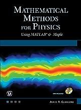 Mathematical Methods For Physics Using MATLAB & Maple