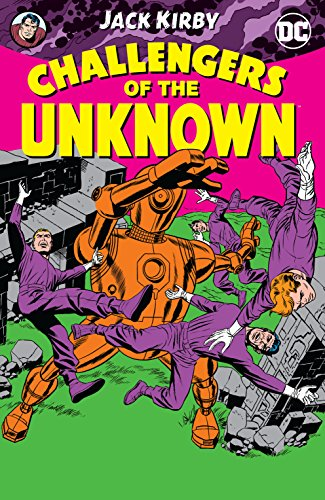 Challengers of the Unknown by Jack Kirby (Challengers of the...