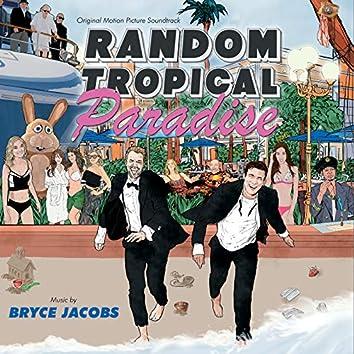Random Tropical Paradise (Original Motion Picture Soundtrack)