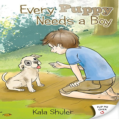 Every Puppy Needs a Boy/Every Puppy Needs a... audiobook cover art