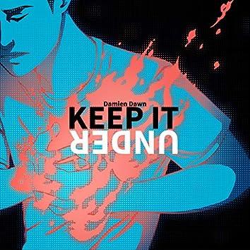 Keep It Under
