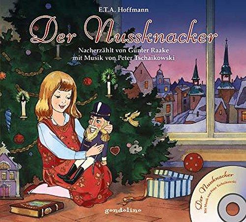 Der Nussknacker + CD. Mit Musik von Peter Tschaikowski.: Nacherzählt von Günter Raake mit Musik von Peter Tschaikowski. Für Kinder schon ab 4 Jahre.