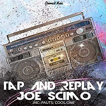 Tap and Replay
