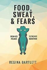 Food, Sweat, & Fears Paperback