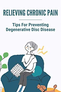 Relieving Chronic Pain: Tips For Preventing Degenerative Disc Disease: Rare Spinal Diseases
