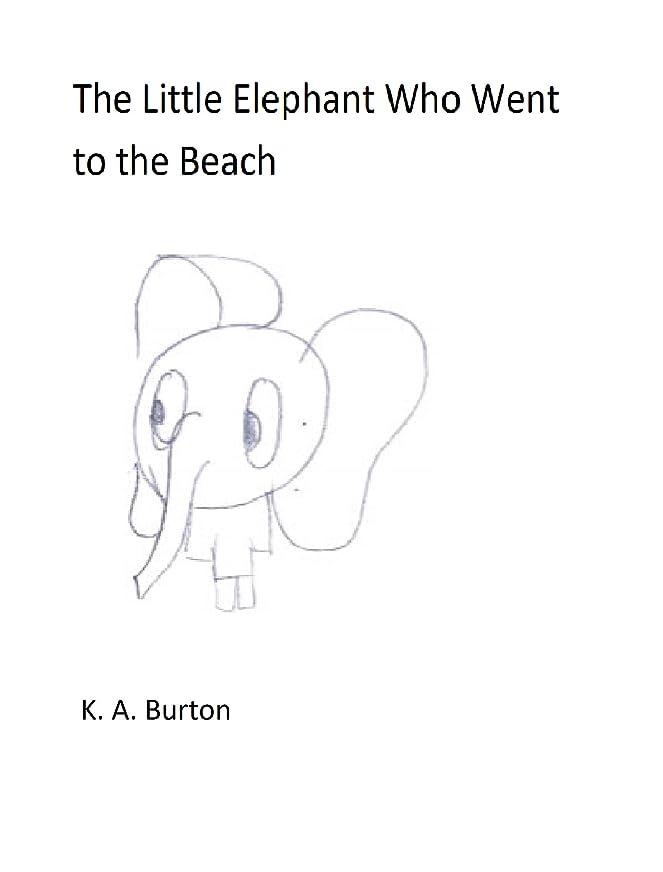 異常なエラー良いThe Little Elephant Who Went to the Beach (A Day in the Life of Scott Book 1) (English Edition)