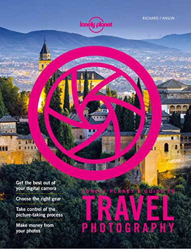 Lonely Planet's Guide to Travel Photography and Video (English Edition)