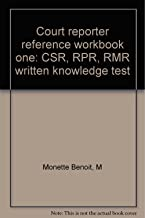 Court reporter reference workbook one: CSR, RPR, RMR written knowledge test