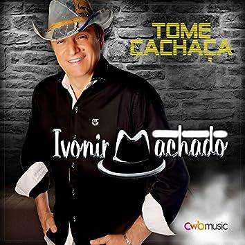 Tome Cachaça (Ao Vivo) - Single