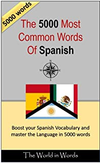 The 5000 most commonly used Spanish Words: Vocabulary Training: Learn the Vocabulary you need to know to improve you Writing, Speaking and Comprehension