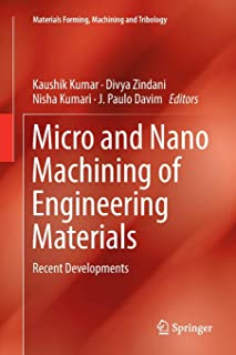 Micro and Nano Machining of Engineering Materials: Recent Developments (Materials Forming, Machining and Tribology)