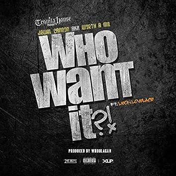 Who Want It (feat. Leon Lovelace) - Single