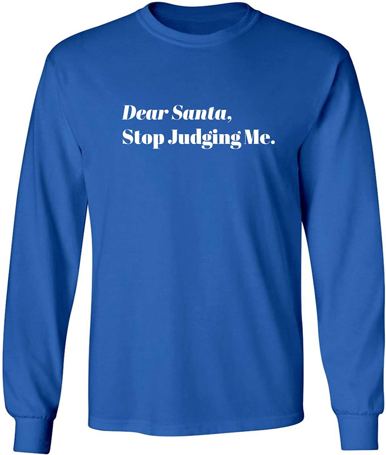Dear Santa, Stop Judging Me. Adult Long Sleeve T-Shirt in Royal - XXXX-Large
