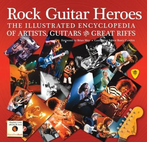 Price comparison product image Rock Guitar Heroes: The Illustrated Encyclopedia of Artists,  Guitars and Great Riffs (Revealed)