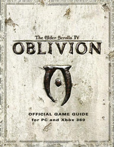 The Elder Scrolls IV: Oblivion: Official Game Guide for PC and Xbox 360 (Official Strategy Guide)