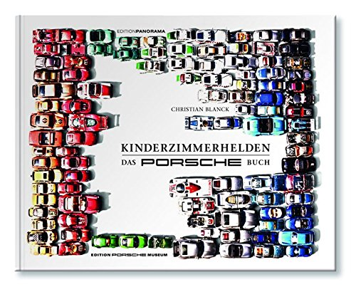 Kinderzimmerhelden DAS PORSCHE BUCH: Große Geschenkbuchausgabe
