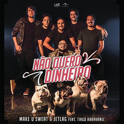 Make U Sweat & Jetlag Music feat. Tiago Abravanel