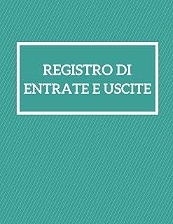 Registro Di Entrate e Uscite: Libro di contabilità per 5 anni per le piccolo imprese e conto privato e associazioni, Agend...