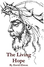 The Living Hope: Meditations on the Cross and Resurrection