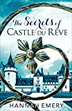 The Secrets of Castle Du Rêve: A thrilling saga of three women's lives tangled...