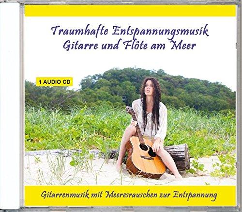Traumhafte Entspannungsmusik - Gitarre und Flöte am Meer - Gitarrenmusik mit Meeresrauschen zur Entspannung für Kinder und Erwachsene - instrumental und gemafrei
