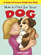 How to Care for Your Dog: A Color & Learn Guide for Kids (Dover Children's Activity Books)