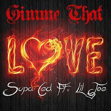 Gimme That Love (feat. Lil Joe)
