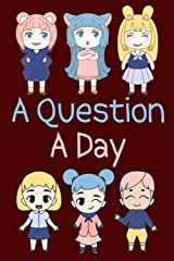A Question A Day: 366 daily questions for kids to answer to explore their imagination and see how they look at the world Paperback