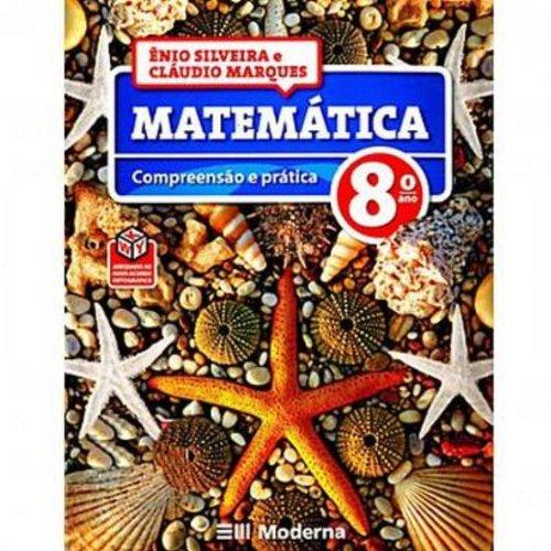 Matemática Compreensão E Pratica. Ensino Fundamental II. 8º Ano