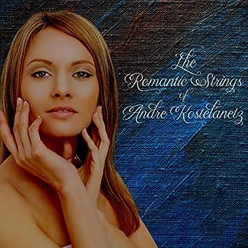 The Romantic Strings of Andre Kostelanetz
