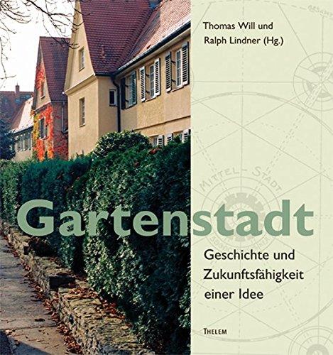 Gartenstadt: Geschichte und Zukunftsfähigkeit einer Idee